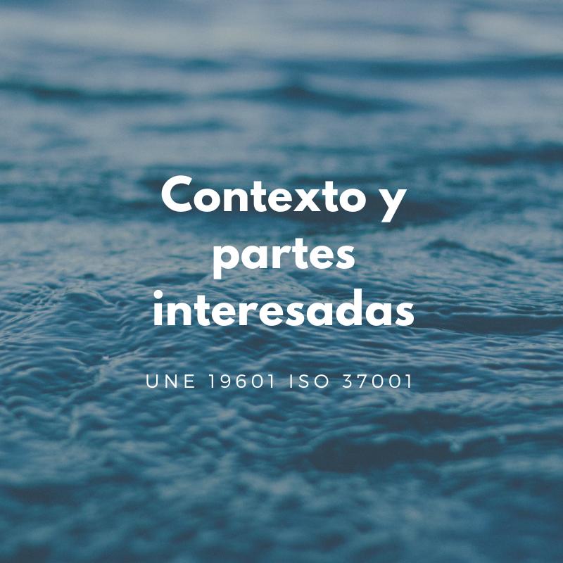 Punto 4 UNE 19601 E ISO 37001: Contexto y partes interesadas